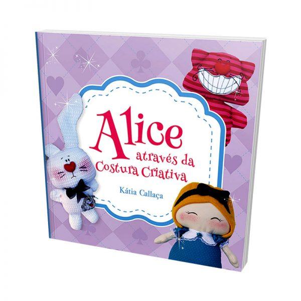 Livro Alice Através Da Costura Criativa AUTOGRAFADO